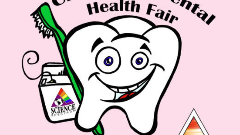 The Science Spectrum will host the annual Children's Dental Health Fair this weekend.