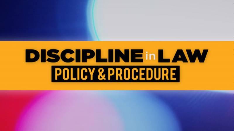 KCBD INVESTIGATES: DISCIPLINE IN LAW, POLICY & PROCEDURE